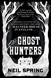 The Ghost Hunters by Neil Spring (2013-10-24)