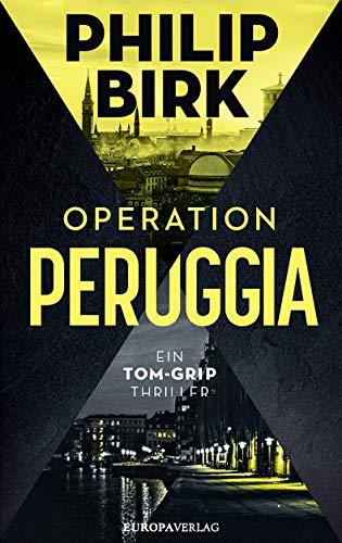 Operation Peruggia: Ein Tom-Grip-Thriller