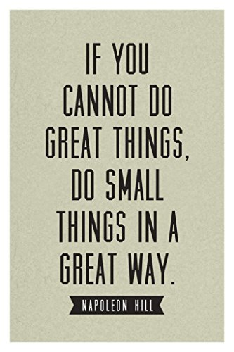 ster Napoleon Hill If You Cannot Do Great Things Do Small Things Great Way Motivational 36x54 inches Poster ()