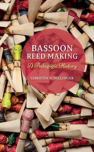 Bassoon Reed Making: A Pedagogic History