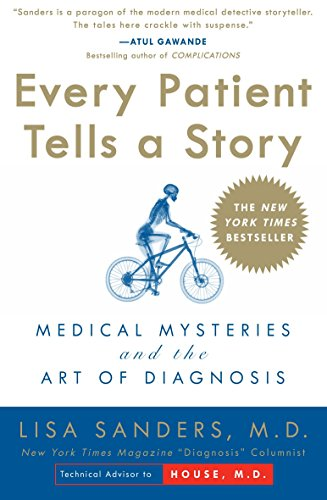 Every Patient Tells a Story: Medical Mysteries and the Art of Diagnosis por Lisa Sanders