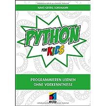 Python für Kids: Programmieren lernen ohne Vorkenntnisse(mitp für Kids)