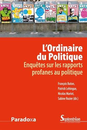 L'ordinaire du politique: Enquête sur les rapports profanes au politique
