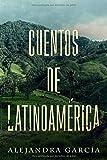 Cuentos de Latinoamérica: Kurzgeschichten aus Lateinamerika in einfachem Spanisch - Alejandra García