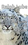 Perfume Of Babies (English Edition)