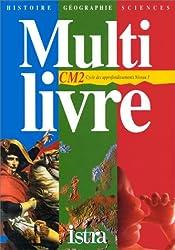 Multi livre : histoire-géographie-sciences, CM2. Cycle des approfondissements, niveau 3