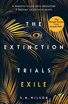 The Extinction Trials: Exile by [Wilson, S.M.]
