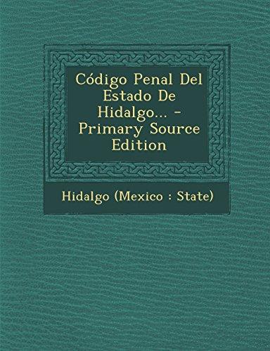 Codigo Penal del Estado de Hidalgo... - Primary Source Edition