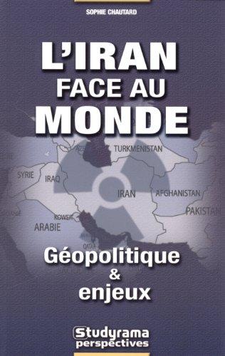 L'Iran face au monde : Géopolitique et enjeux