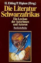 Die Literatur Schwarzafrikas: Ein Lexikon der Autorinnen und Autoren