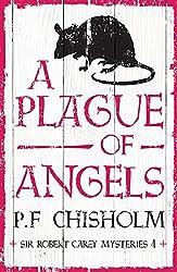 A Plague of Angels (Sir Robert Carey Mysteries Book 4)