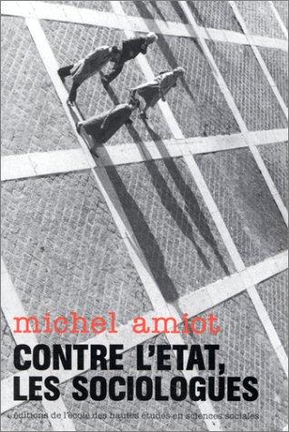 Contre l'état, les sociologues. Eléments pour une histoire de la sociologie urbaine en France, 1900-1980