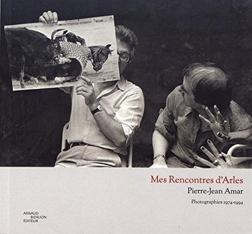 Mes Rencontres d'Arles : Photographies 1974-1994