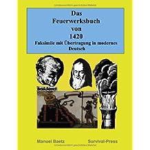 Das Feuerwerksbuch von 1420: Faksimile und übertragen in modernes Deutsch