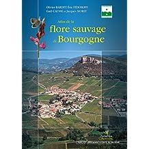 Atlas de la flore sauvage de Bourgogne (Collection Parthénope)