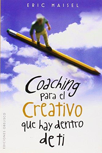 Coaching para el creativo que hay dentro de ti (EXITO)