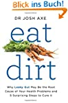 Eat Dirt: Why Leaky Gut May Be the Ro...