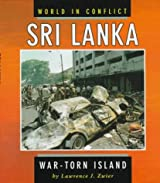 Sri Lanka: a War-Torn Island (World in Conflict) by Lawrence Zwier (3-Dec-1998) Hardcover