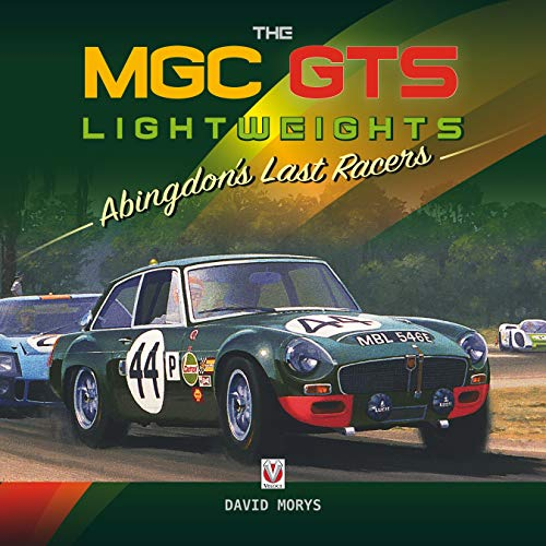 The MGC Gts Lightweights: Abingdon's Last Racers