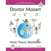 Doctor Mozart Music Theory Level 2B: In-Depth Piano Theory Fun for Children's Music Lessons and Home Schooling