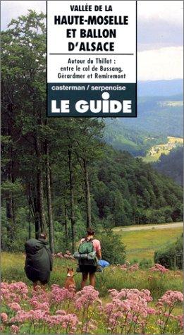 Vallée de la Haute-Moselle et ballon d'Alsace. Autour du Thillot : entre le col de Bussang, Gérardemer et Remiremont