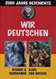 Wir Deutschen, 7 DVD-Videos: 2000 Jahre Geschichte. Römer & Germanen / Karl der Grosse; Das neue Kaiserreich / Stauferzeit; Kaiser & Kaufleute / Das späte Mittelalter; Luther / Dreissig Jahre Krieg; Die Zeit der Vernunft / Unter Nap.