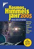 Kosmos Himmelsjahr 2005 - Hans-Ulrich Keller