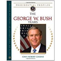 The George W. Bush Years (Presidential