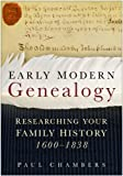 Early Modern Genealogy: Researching Your Family History 1600-1838