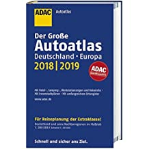 Großer ADAC Autoatlas 2018/2019, Deutschland 1:300 000, Europa 1:750 000 (ADAC Atlanten)