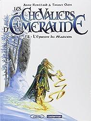 Les Chevaliers d'Emeraude, Tome 2 : L'épreuve du magicien