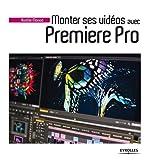 Telecharger Livres Monter ses videos avec Premiere Pro (PDF,EPUB,MOBI) gratuits en Francaise