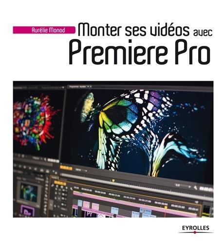 Monter ses vidéos avec Premiere Pro par Aurélie Monod