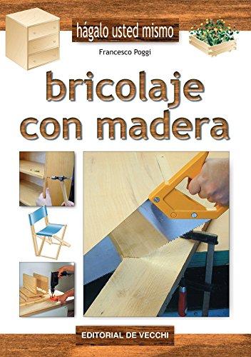 Bricolaje con madera por Francesco Poggi