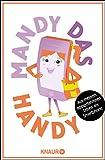Mandy das Handy: Aus meinem appgefahrenen Leben als Smartphone von Mandy