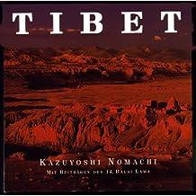 Tibet. Mit Beiträgen des 14. Dalai Lama