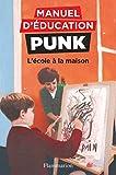 Manuel d'éducation punk - L'école à la maison