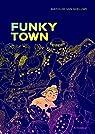 Funky town par Mathilde Van Gheluwe