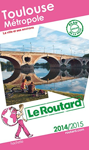 Guide du Routard Toulouse métropole 2014/2015 par Collectif
