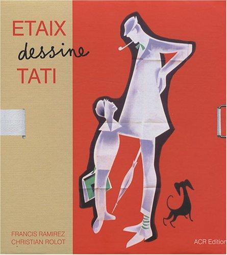 Etaix dessine Tati : Portrait d'une collaboration par Francis Ramirez