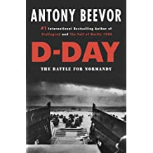 D-Day: The Battle for Normandy by Antony Beevor (October 13,2009)
