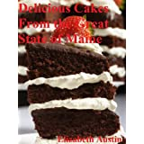 Delicious Cakes From the Great State of Maine (Foods From The State Of Maine Book 2) (English Edition)