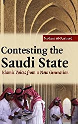 Contesting the Saudi State: Islamic Voices from a New Generation (Cambridge Middle East Studies)