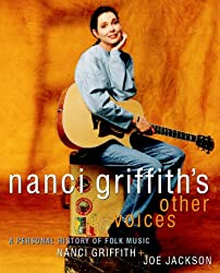 Nanci Griffith's Other Voices: Personal History of Folk Music