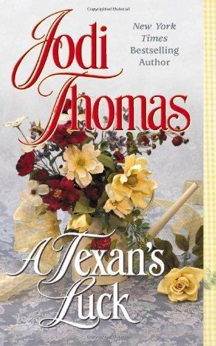 A Texan's Luck by Jodi Thomas (2004-10-26)