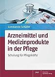 Arzneimittel und Medizinprodukte in der Pflege, 1 CD-ROMSchulung für Pflegekräfte. Mit 27 PowerPoint-Folien und Vortrags