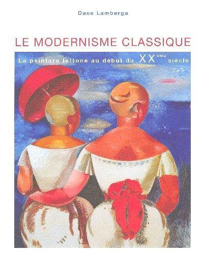 Le modernisme classique : La peinture lettone au d...