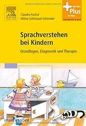 Sprachverstehen bei Kindern: Grundlagen, Diagnostik und Therapie - mit Zugang zum Elsevier-Portal
