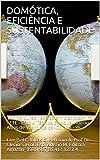 DOMÓTICA, EFICIÊNCIA E SUSTENTABILIDADE: TCC do Curso Técnico em Eletrotécnica - ETE - Escola Técnica Estadual Aderico Alves de Vasconcelos -Goiana - PE (Portuguese Edition)