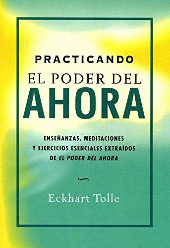 Practicando el poder del ahora: enseñanzas, meditaciones y ejercicios esenciales extraídos de el pod (Perenne) (Tapa blanda)